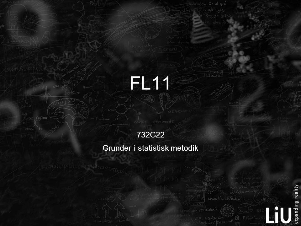 732G22 Grunder i statistisk metodik FL11