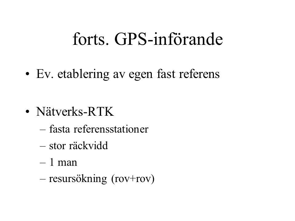 forts. GPS-införande Ev.