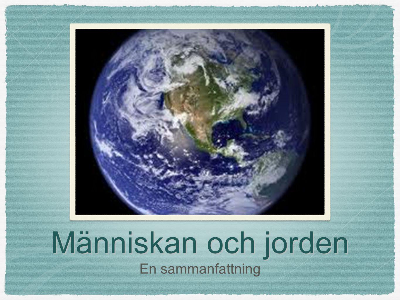 Människan och jorden En sammanfattning