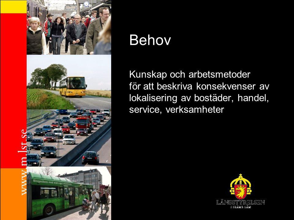 Kunskap och arbetsmetoder för att beskriva konsekvenser av lokalisering av bostäder, handel, service, verksamheter Behov