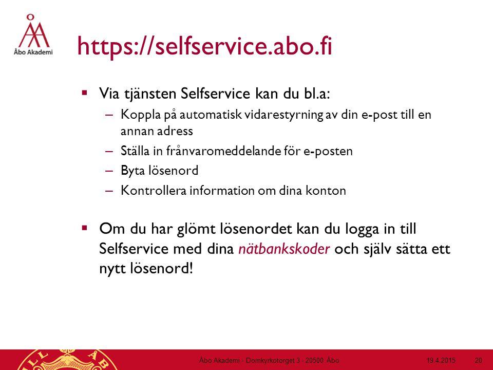 19.4.2015Åbo Akademi - Domkyrkotorget 3 - 20500 Åbo 20 https://selfservice.abo.fi  Via tjänsten Selfservice kan du bl.a: – Koppla på automatisk vidar