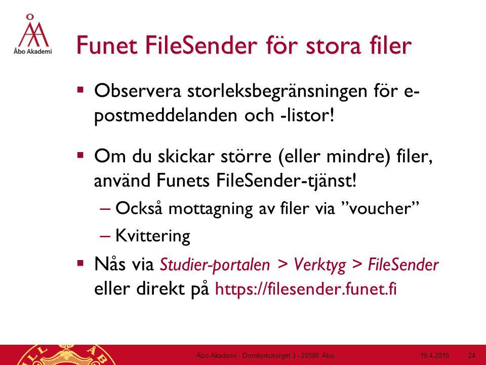 Funet FileSender för stora filer  Observera storleksbegränsningen för e- postmeddelanden och -listor!  Om du skickar större (eller mindre) filer, an