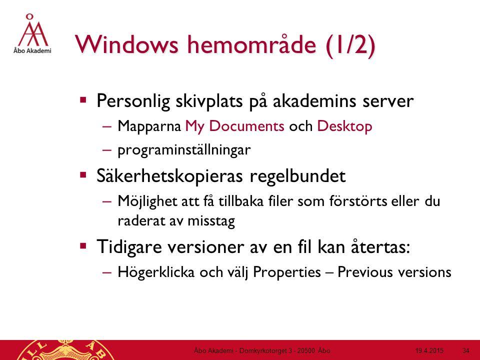 19.4.2015Åbo Akademi - Domkyrkotorget 3 - 20500 Åbo 34 Windows hemområde (1/2)  Personlig skivplats på akademins server – Mapparna My Documents och D