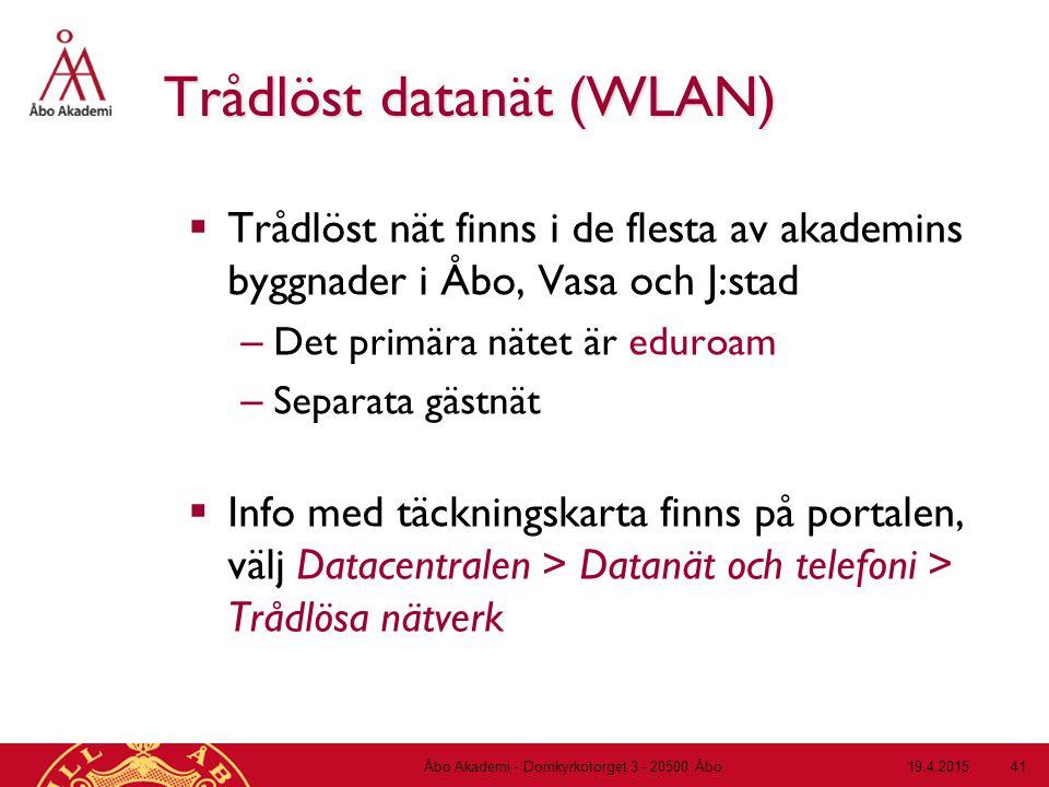 19.4.2015Åbo Akademi - Domkyrkotorget 3 - 20500 Åbo 41 Trådlöst datanät (WLAN)  Trådlöst nät finns i de flesta av akademins byggnader i Åbo, Vasa och