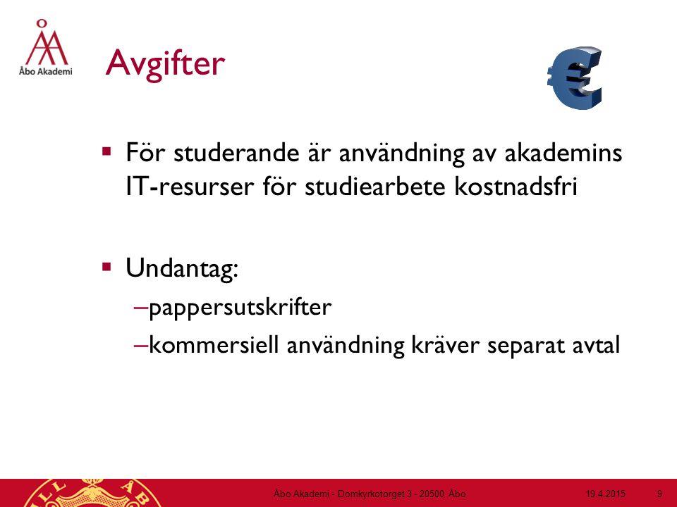 19.4.2015Åbo Akademi - Domkyrkotorget 3 - 20500 Åbo 10 Utskrifter  Studerande har en gratiskvot för printning som är 6 eur / 3 mån, vilket motsvarar ca 180 svartvita sidor.