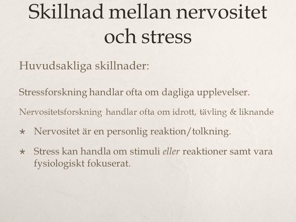 Skillnad mellan nervositet och stress Huvudsakliga skillnader: Stressforskning handlar ofta om dagliga upplevelser. Nervositetsforskning handlar ofta