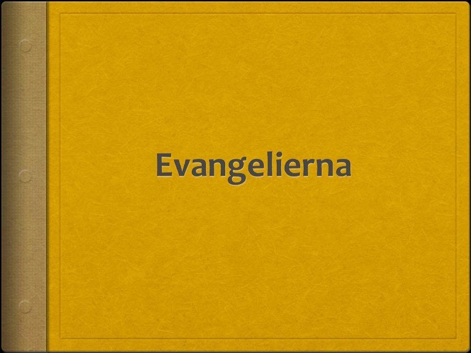 Evangelierna  Evangelium = glädjebud  4 st evangelium i bibeln  Synoptiska evangelierna; Markus, Matteus och Lukas  Johannes är skriven senare.