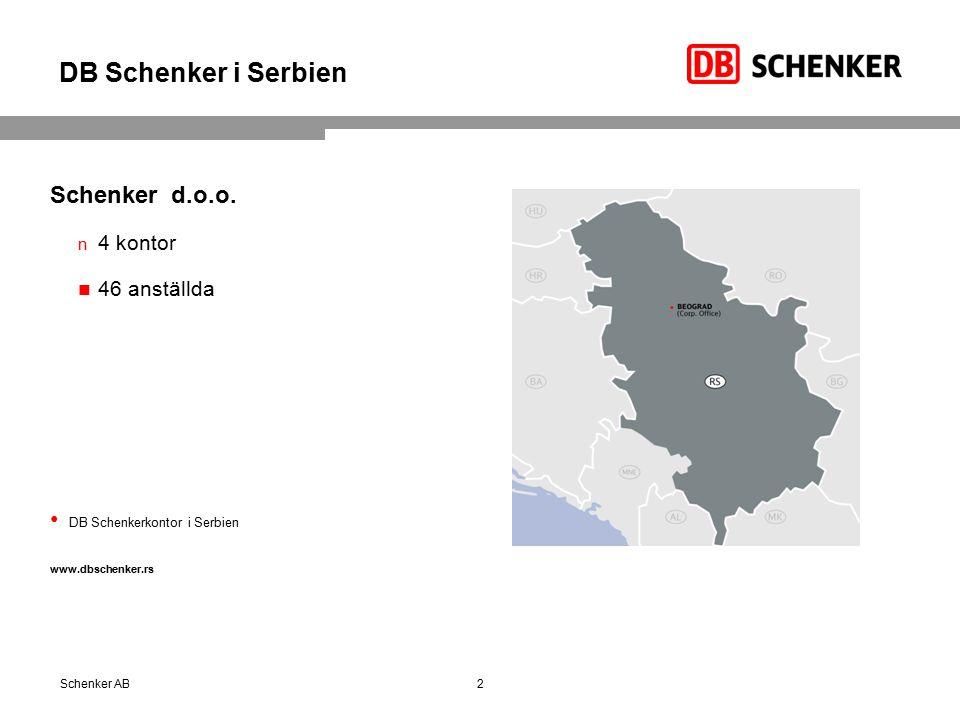DB Schenker i Serbien Schenker d.o.o. 4 kontor 46 anställda DB Schenkerkontor i Serbien www.dbschenker.rs Schenker AB2