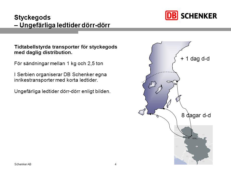 Styckegods – Ungefärliga ledtider dörr-dörr Tidtabellstyrda transporter för styckegods med daglig distribution.