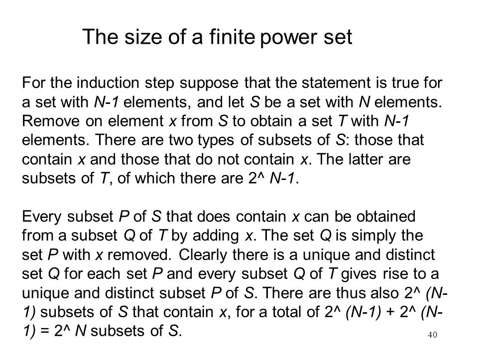 40 For the induction step suppose that the statement is true for a set with N-1 elements, and let S be a set with N elements.