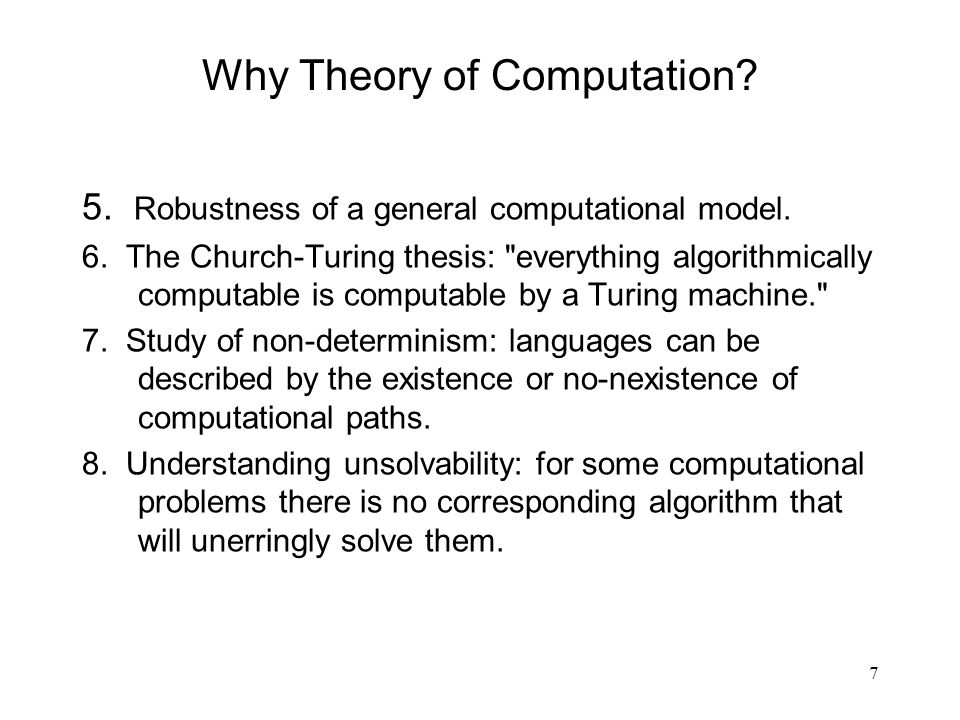 88 There are some languages that cannot be described by finite strings (algorithms). Conclusion