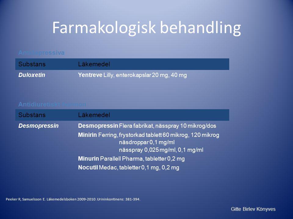 Gitte Birlev Könyves Farmakologisk behandling Peeker R, Samuelsson E.