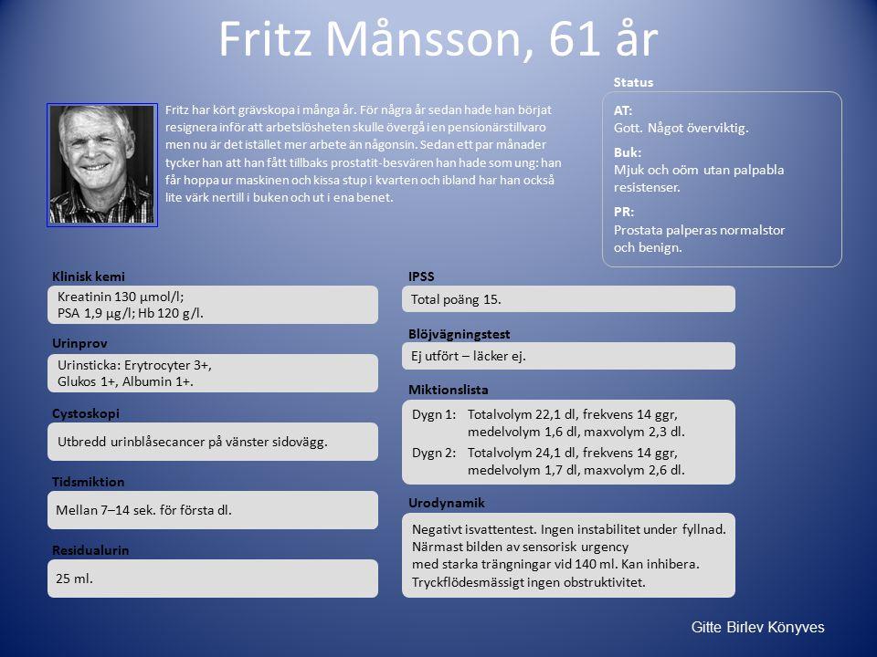 Gitte Birlev Könyves AT: Gott.Något överviktig. Buk: Mjuk och oöm utan palpabla resistenser.