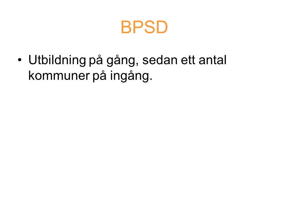BPSD Utbildning på gång, sedan ett antal kommuner på ingång.