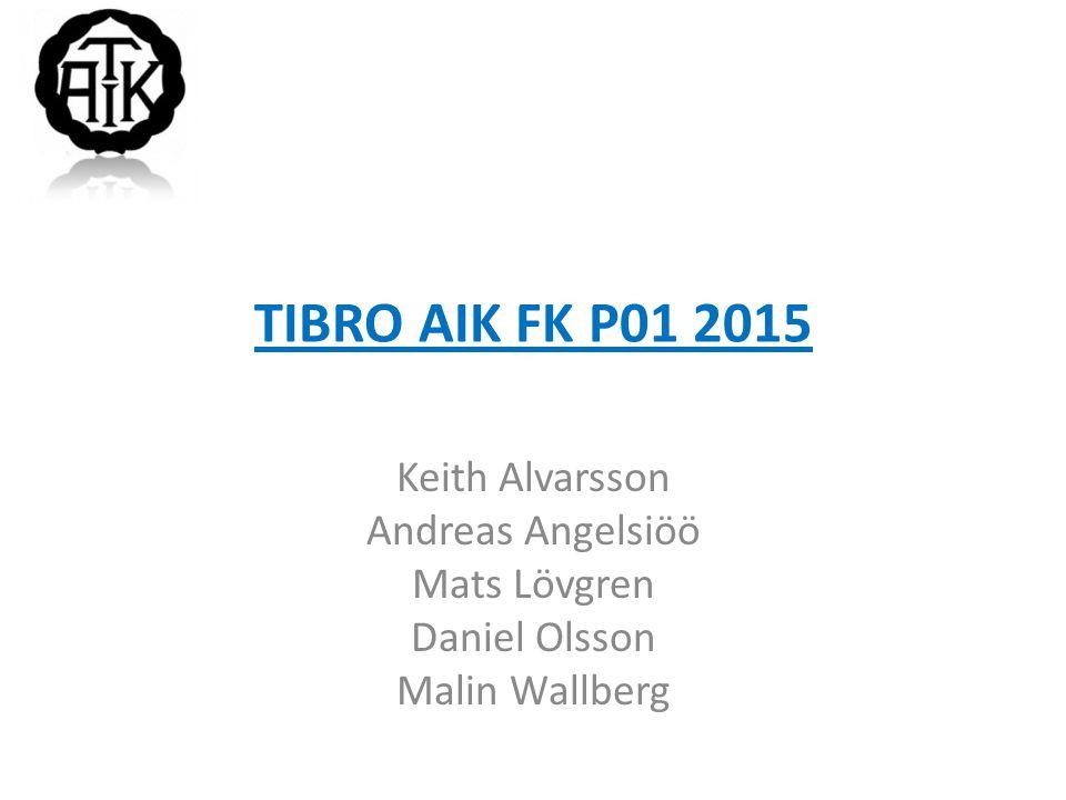 TIBRO AIK FK P01 2015 Keith Alvarsson Andreas Angelsiöö Mats Lövgren Daniel Olsson Malin Wallberg