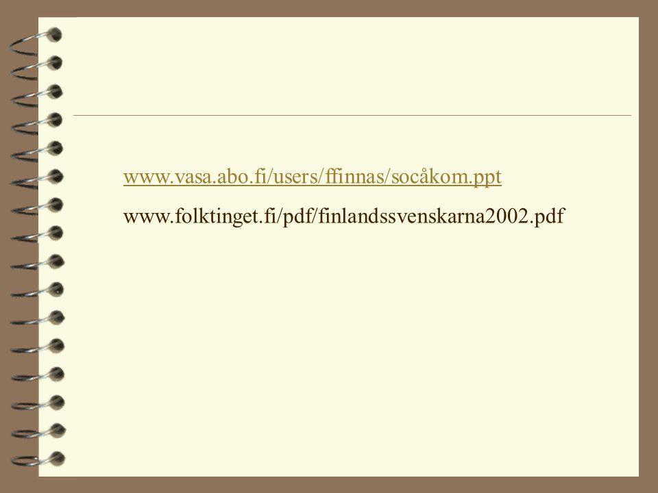 www.vasa.abo.fi/users/ffinnas/socåkom.ppt www.folktinget.fi/pdf/finlandssvenskarna2002.pdf