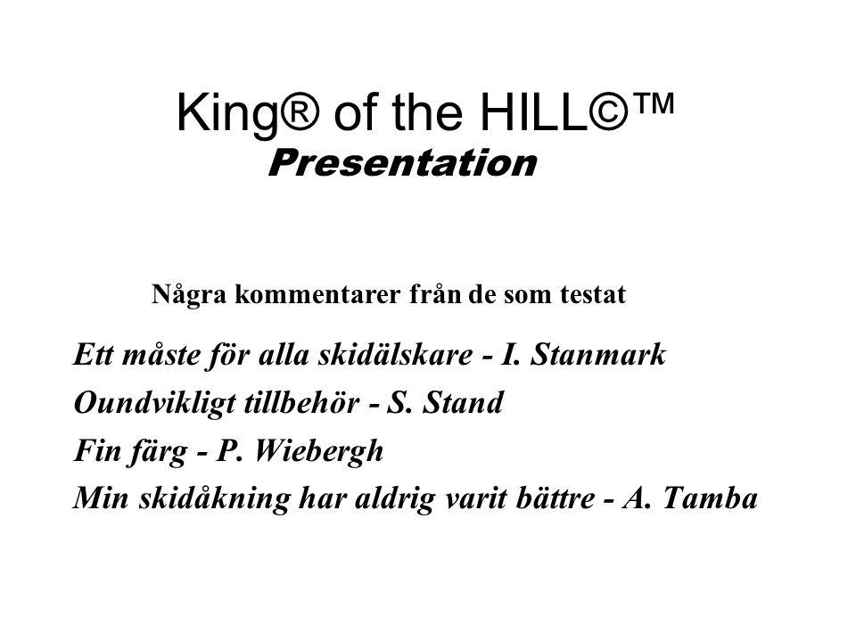 King® of the HILL©™ Information om liftköer och backar Lavinvarning och alarmering Liftkort Information om evenemang och restauranger Väderinformation Features