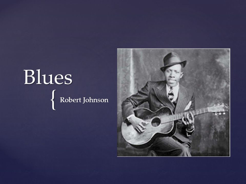 { Blues Robert Johnson