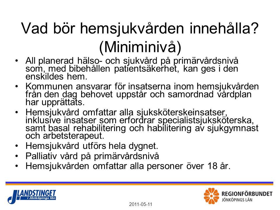 2011-05-11 Vad kan hemsjukvården innehålla.
