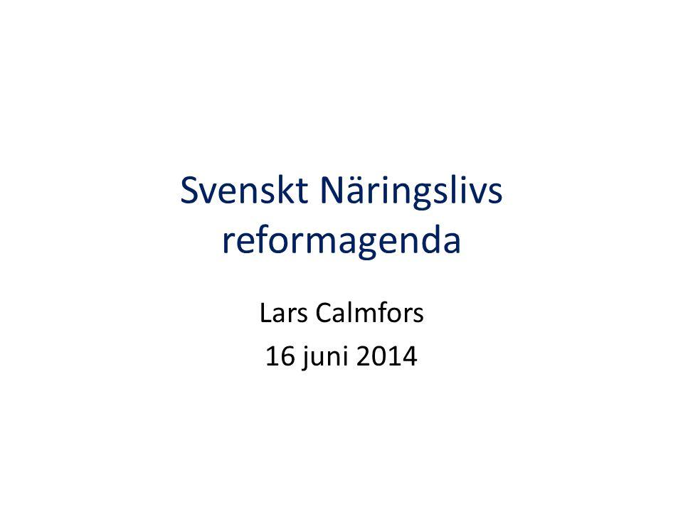 Svenskt Näringslivs reformagenda Lars Calmfors 16 juni 2014