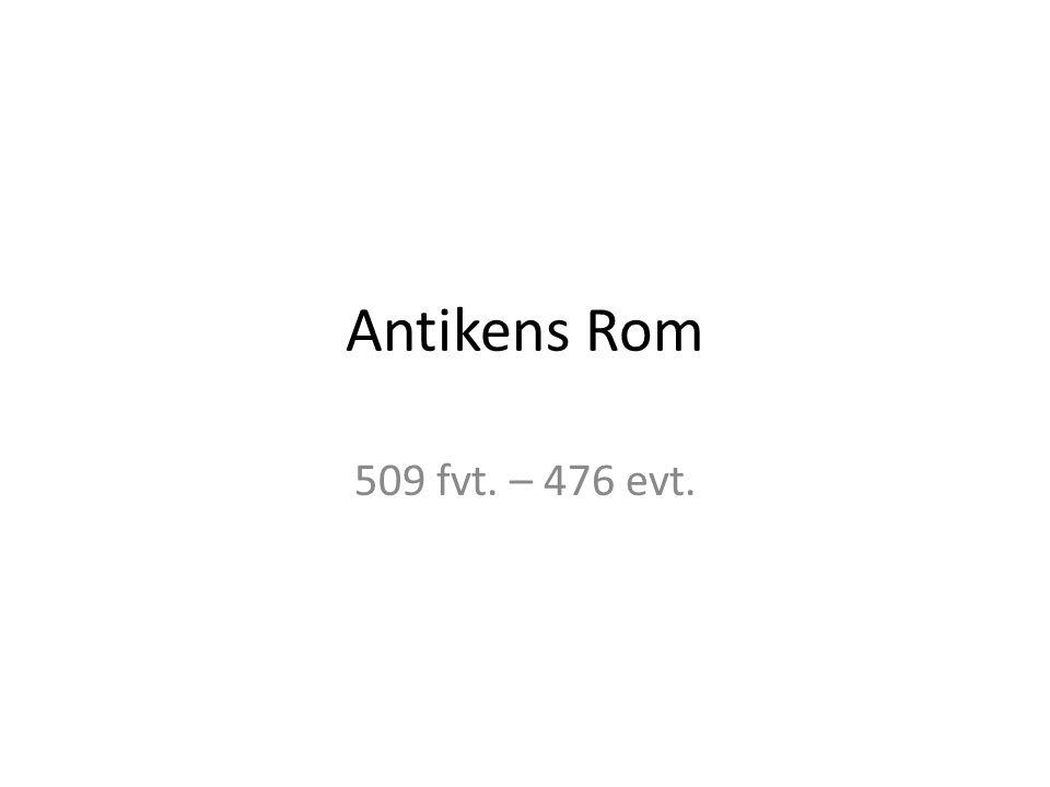 Antikens Rom 509 fvt. – 476 evt.