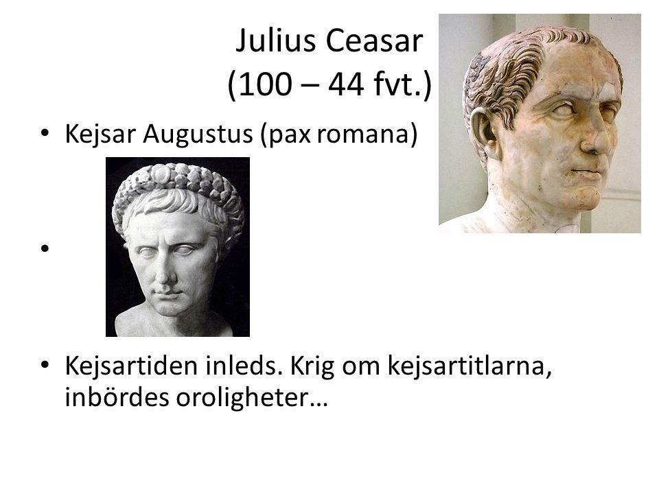Romerska republikens kris Ej anpassat till ett stort imperium Större imperium = Komplex och långsam byråkrati