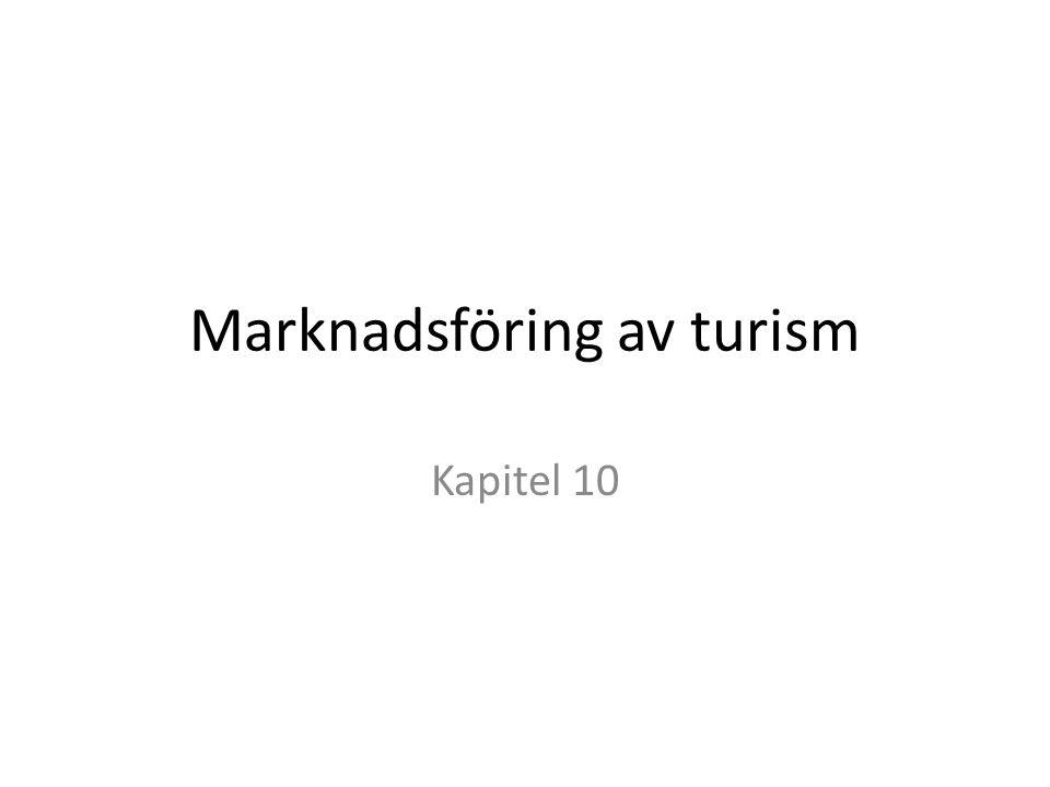 Marknadsföring av turism Kapitel 10
