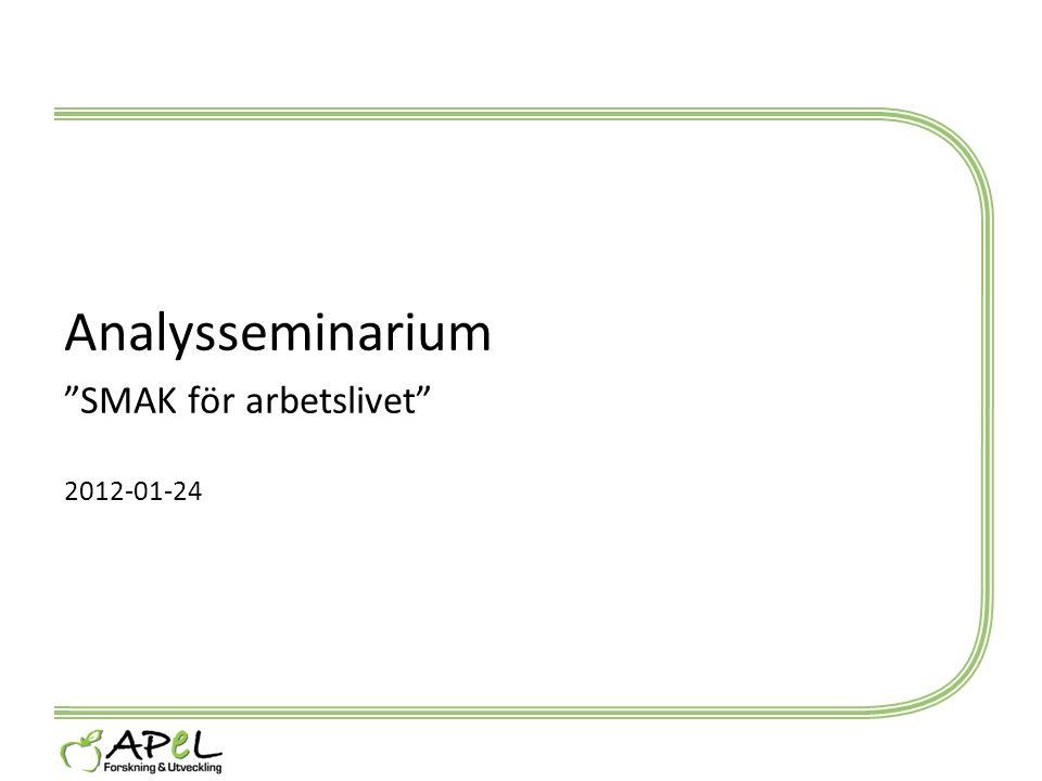 """Analysseminarium """"SMAK för arbetslivet"""" 2012-01-24"""