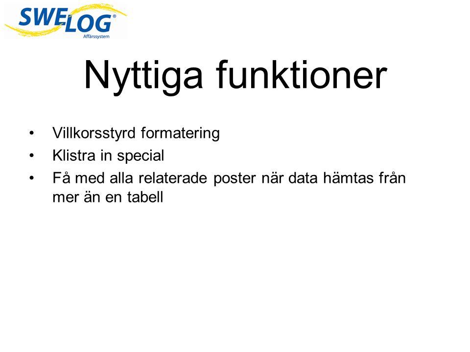 Nyttiga funktioner Villkorsstyrd formatering Klistra in special Få med alla relaterade poster när data hämtas från mer än en tabell
