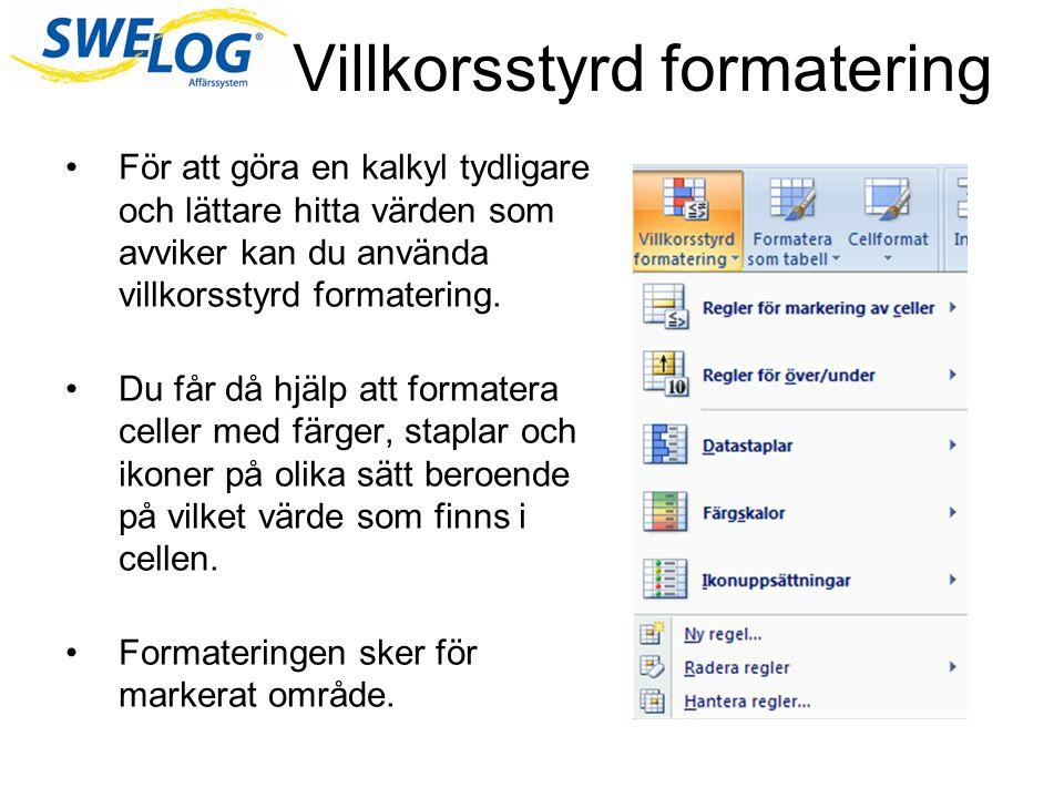 Villkorsstyrd formatering För att göra en kalkyl tydligare och lättare hitta värden som avviker kan du använda villkorsstyrd formatering. Du får då hj