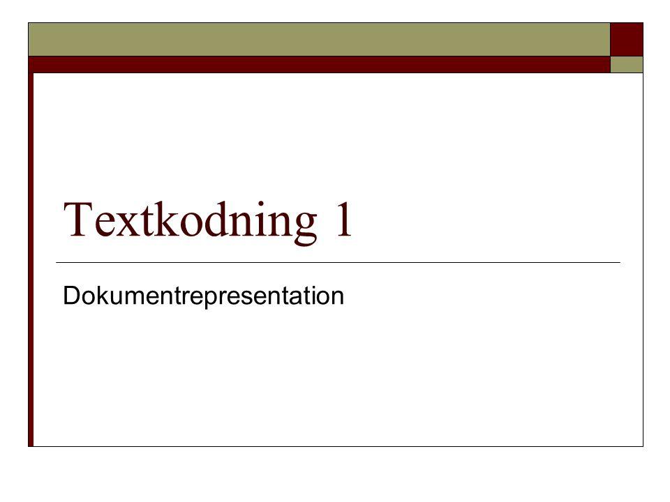 Textkodning 1 Dokumentrepresentation