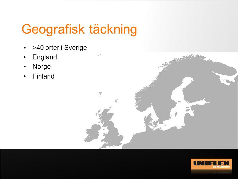 Geografisk täckning >40 orter i Sverige England Norge Finland