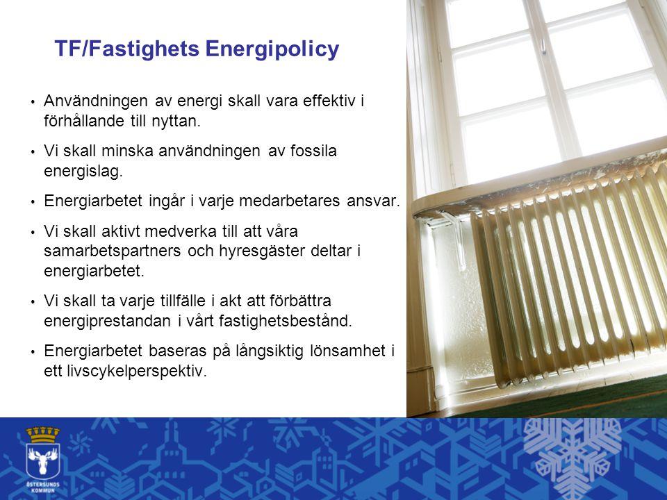 TF/Fastighets Energipolicy Användningen av energi skall vara effektiv i förhållande till nyttan. Vi skall minska användningen av fossila energislag. E