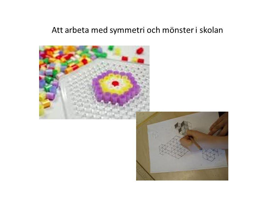 Att arbeta med symmetri och mönster i skolan