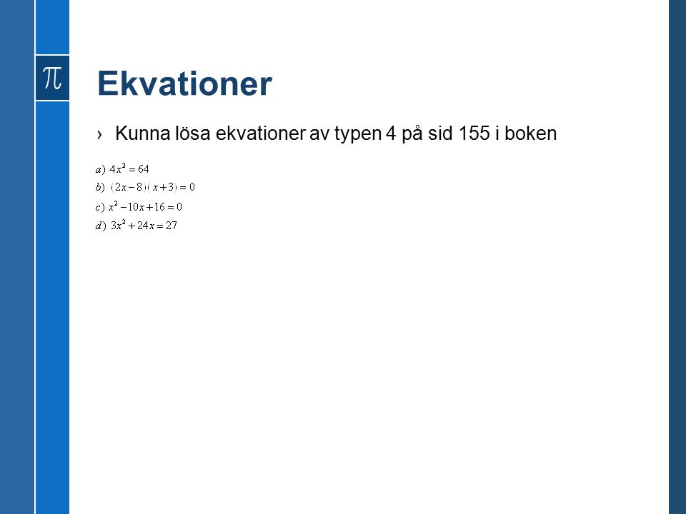 Ekvationer ›Kunna lösa ekvationer av typen 4 på sid 155 i boken
