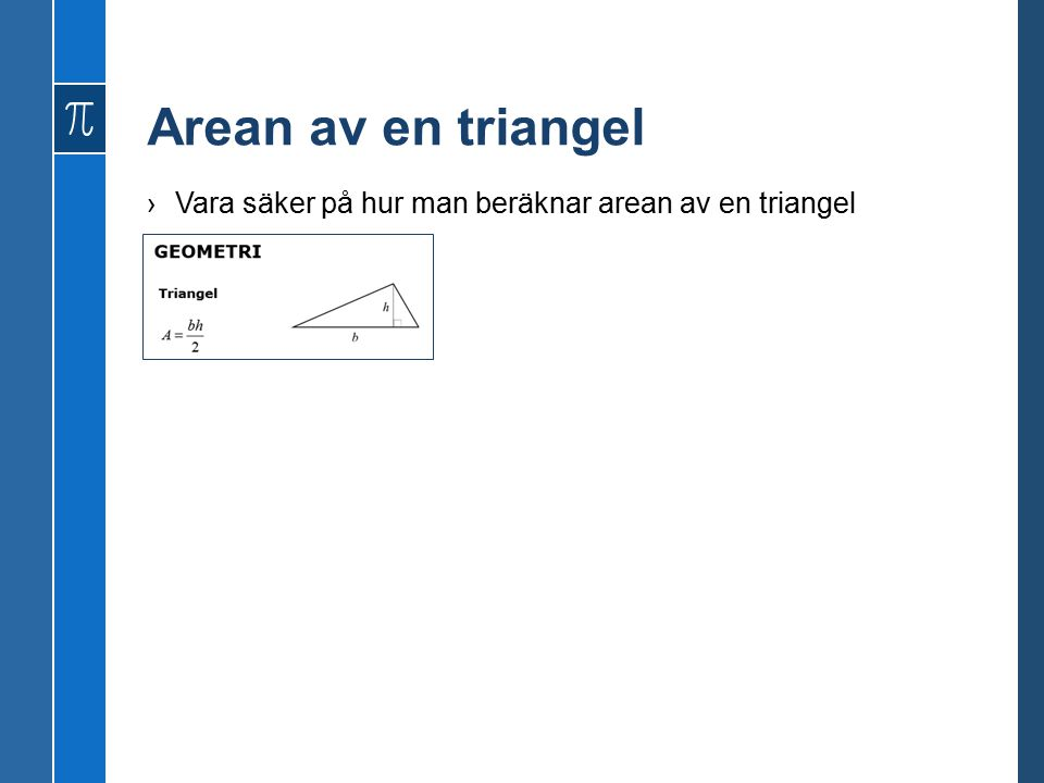 Arean av en triangel ›Vara säker på hur man beräknar arean av en triangel