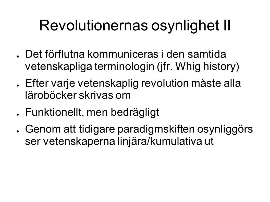Revolutionernas osynlighet II ● Det förflutna kommuniceras i den samtida vetenskapliga terminologin (jfr. Whig history) ● Efter varje vetenskaplig rev