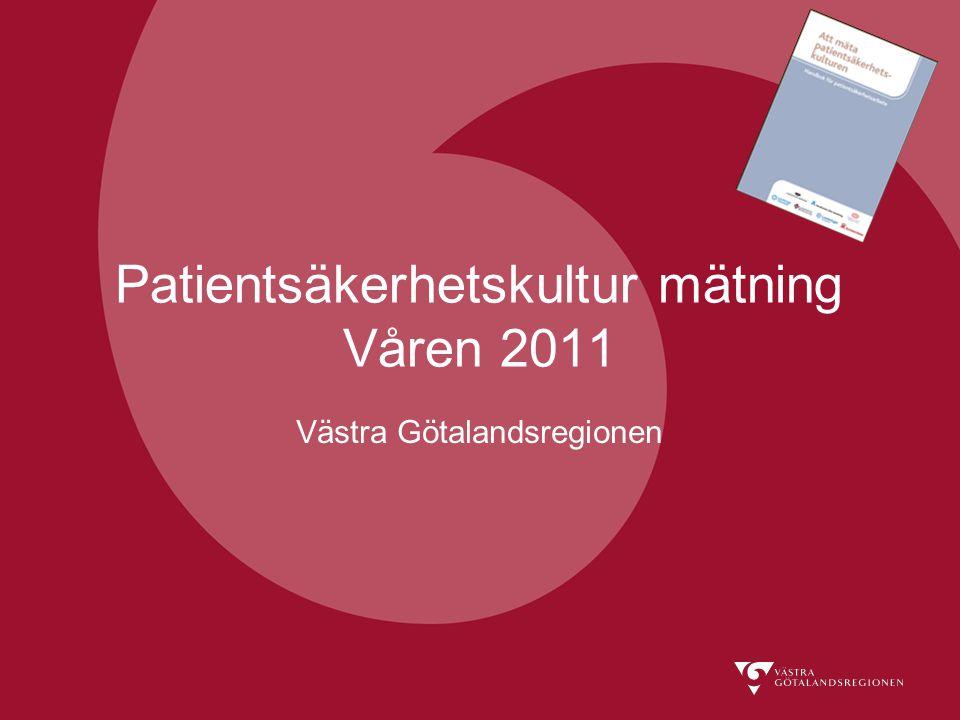 Patientsäkerhetskultur mätning Våren 2011 Västra Götalandsregionen