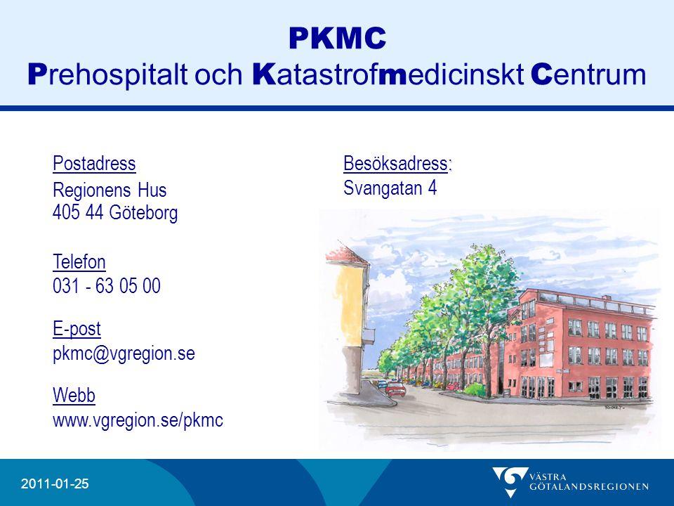 20204 2011-01-25 PKMC Kris- och katastroforganisation inom Västra Götalandsregionen före – under – efter Utbildningscentrum utbildning – träning - övning