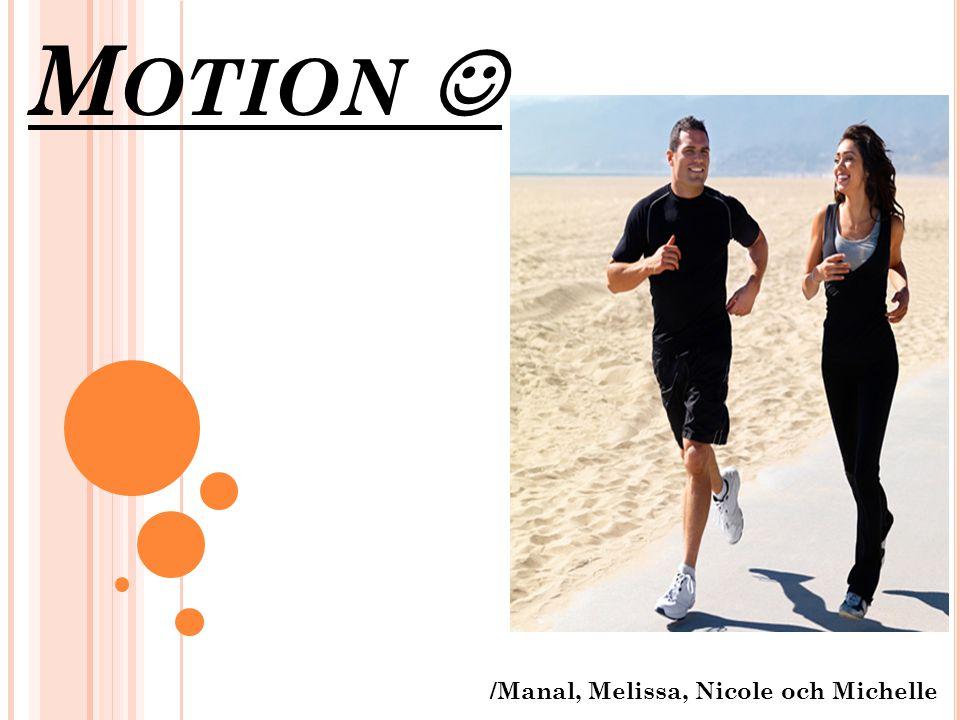 M OTION /Manal, Melissa, Nicole och Michelle