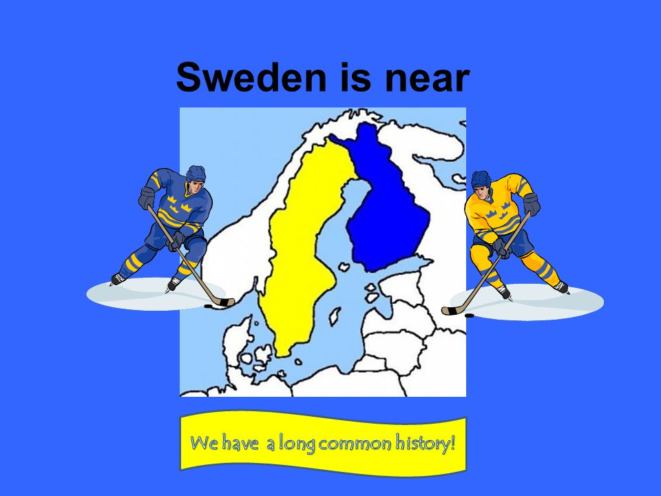 Sweden is near