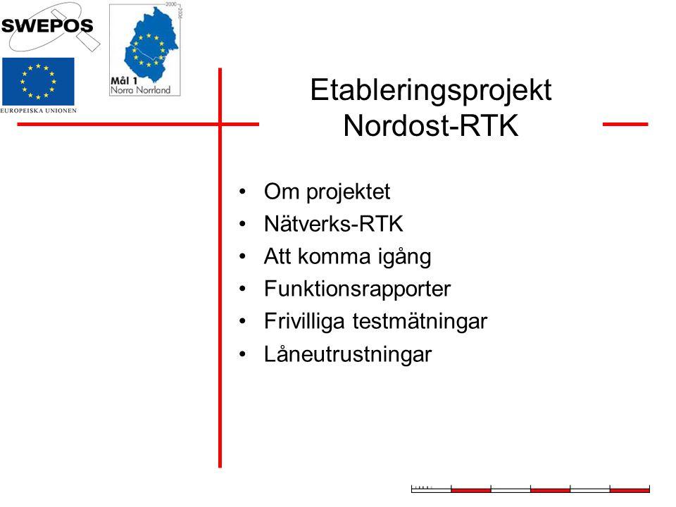 Om projektet Nätverks-RTK Att komma igång Funktionsrapporter Frivilliga testmätningar Låneutrustningar Etableringsprojekt Nordost-RTK