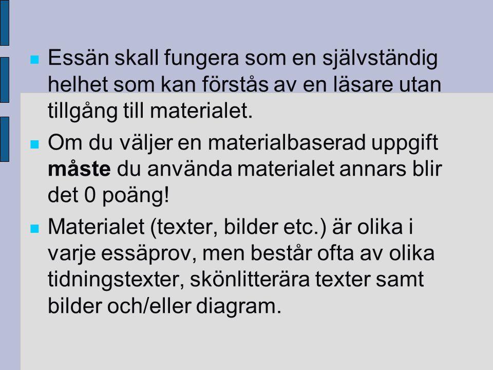 Materialbaserade uppgifter Den materialbaserade uppsatsen är alltid en diskussion med materialet.