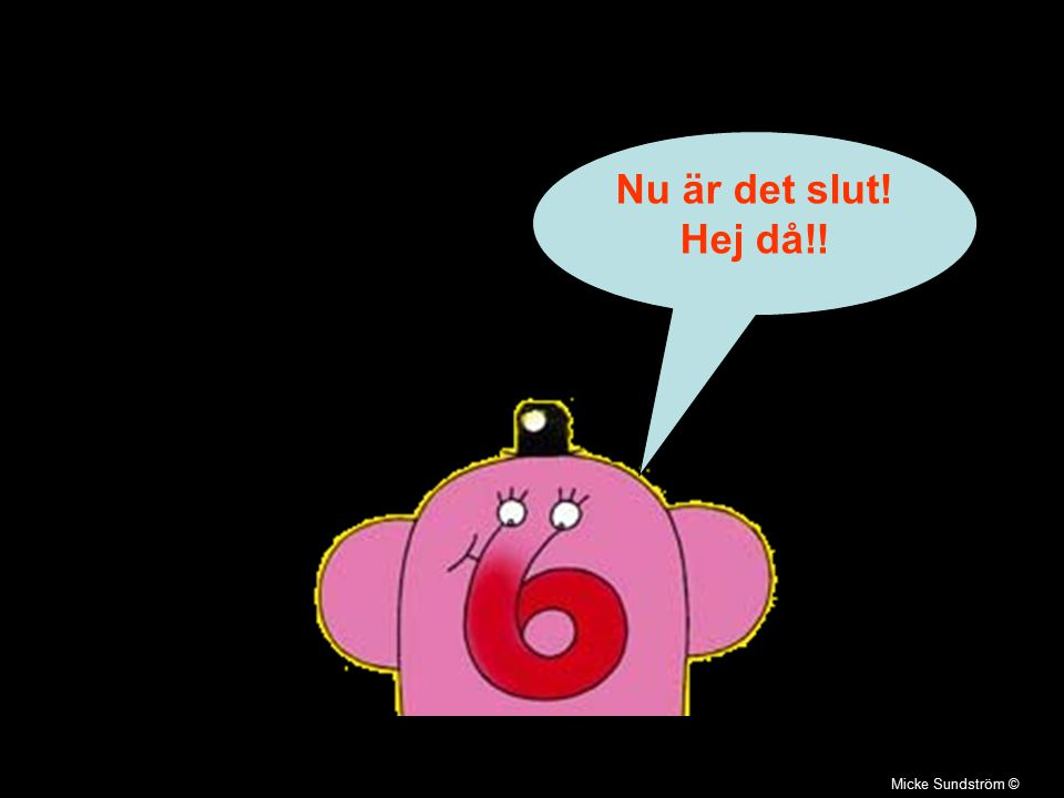Micke Sundström © Nu är det slut! Hej då!!