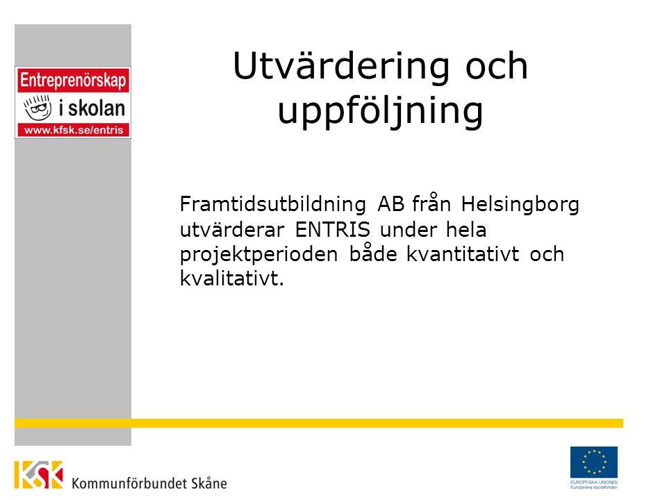 Utvärdering och uppföljning Framtidsutbildning AB från Helsingborg utvärderar ENTRIS under hela projektperioden både kvantitativt och kvalitativt.