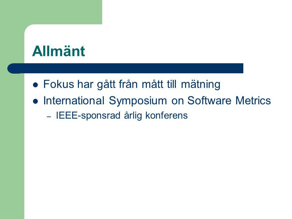 Allmänt Fokus har gått från mått till mätning International Symposium on Software Metrics – IEEE-sponsrad årlig konferens