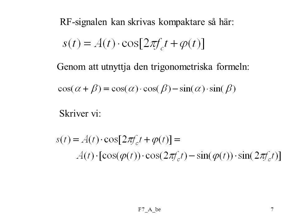 F7_A_be7 RF-signalen kan skrivas kompaktare så här: Genom att utnyttja den trigonometriska formeln: Skriver vi:
