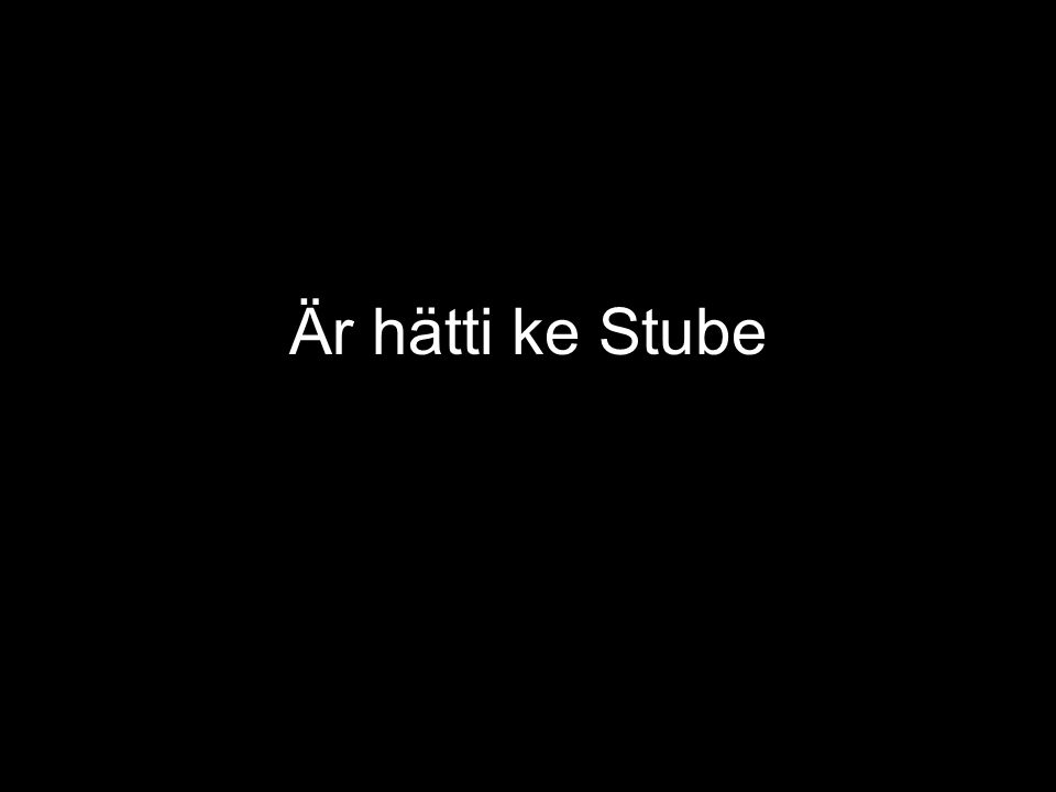 Är hätti ke Stube