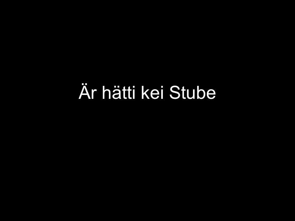 Är hätti kei Stube