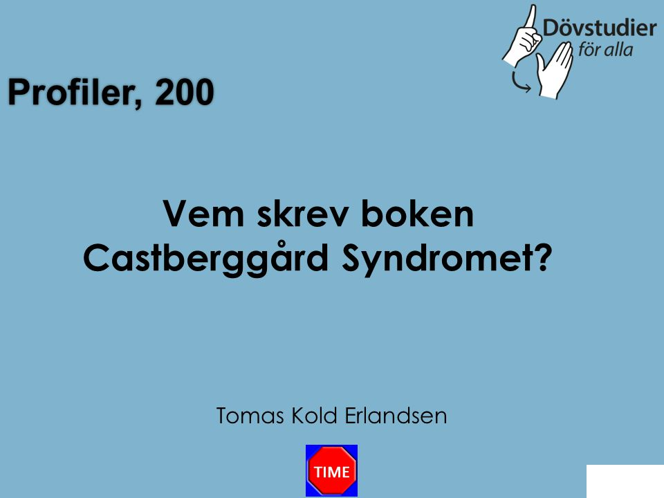 Profiler, 200 Tomas Kold Erlandsen Back Vem skrev boken Castberggård Syndromet?